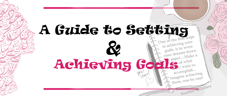 A Guide To Setting And Achieving Goals