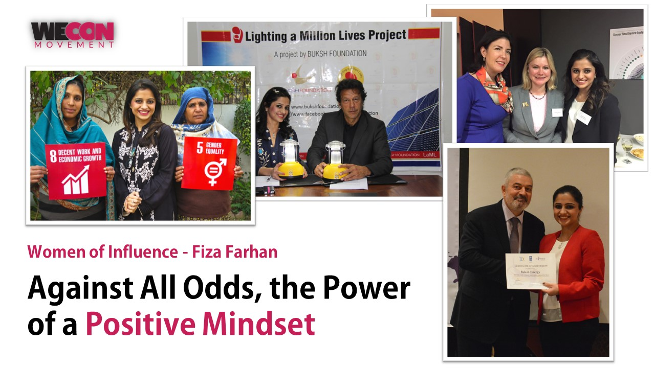 Women of Influence – Fiza Farhan | Against all odds, the power of a positive mindset
